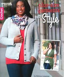 Crochet Plus Size Garments With Style Leisure Arts $9.49
