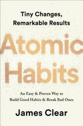 Atomic Habits: An Easy & Proven Way to Build Good Habits & Break Bad Ones: New