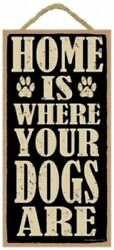 HOME IS WHERE YOUR DOGS ARE Cute Dog Hanging Wood Sign 10quot;x5quot; NEW USA Plaque 400 $9.99