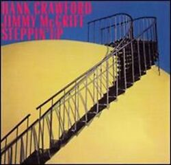 Steppin' Up by Hank Crawford and Jimmy McGriff: New