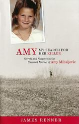 Amy: My Search for Her Killer: Secrets and Suspects in the Unsolved Murder of Am