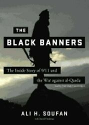 The Black Banners: The Inside Story of 911 and the War Against Al-Qaeda:
