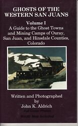 Ghosts of Western San Juans V1 Mining Gold Silver Book $14.95