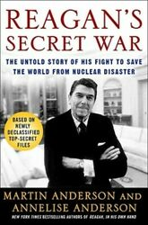 Reagan's Secret War: The Untold Story of His Fight to Save the World from: New