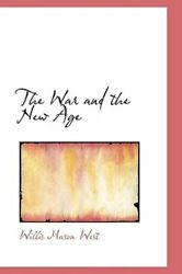 The War and the New Age by Willis Mason West: New