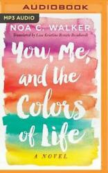 You Me and the Colors of Life by Noa C Walker: New Audiobook $6.39