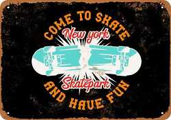 Come to Skate Skateboard Park New York (BLACK) - Rusty Look 10x14 Metal Sign
