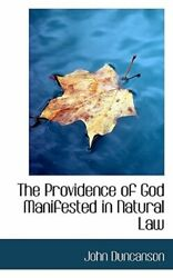 The Providence of God Manifested in Natural Law by John Duncanson: New