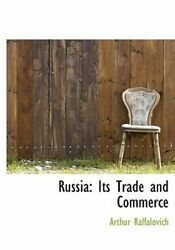 Russia: Its Trade and Commerce by Arthur Raffalovich: New $39.72