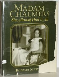 Nancy Jo Taylor MADAM CHALMERS She Almost Had It Made History 1st ed #225323