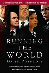 Running the World: The Inside Story of the National Security Council and the Arc