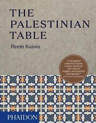 The Palestinian Table by Reem Kassis: New $34.58