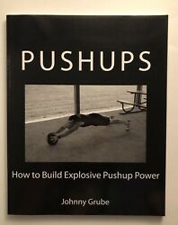 PUSHUPS How to Build Explosive Pushup Power by Johnny Grube (2014 Paperback) R1