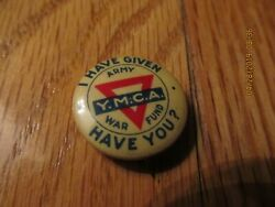 ANTIQUE 1904 YMCA- I HAVE GIVEN HAVE YOU? ARMY WAR FUND PINBACK- ST LOUIS BUTTON