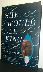 NEW - She Would Be King : A Novel by Wayétu Moore (2018 Hardcover)