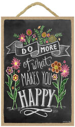 Do More of What Makes you Happy Bright Flowers Chalk Art Hanging Wood Sign L28 $14.95