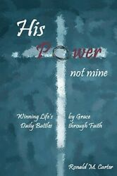 His Power Not Mine by Ronald M Carter: New $16.00