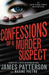 Confessions of a Murder Suspect (#1 New York Times Bestseller) by Patterson