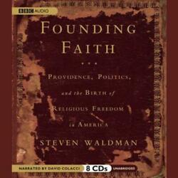 Founding Faith: Providence Politics and the Birth of Religious Freedom in