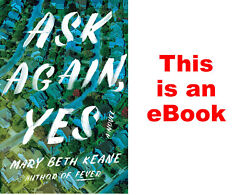 Ask Again Yes by Mary Beth Keane