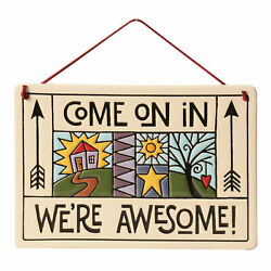 Come On In We're Awesome! Plaque - Indoor Outdoor Welcome Sign