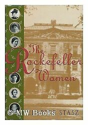 The Rockefeller Women: Dynasty of Piety Privacy and Service