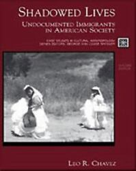 Shadowed Lives: Undocumented Immigrants in American Society