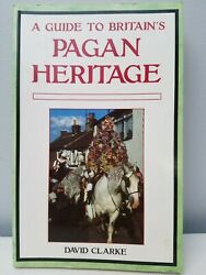 A Guide to Britain's Pagan Heritage occult and wiccan history David Clarke