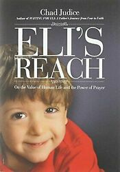 NEW - Eli's Reach: On the Value of Human Life and the Power of Prayer