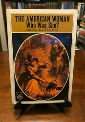 THE AMERICAN WOMAN WHO WAS SHE? by Anne Firor Scott