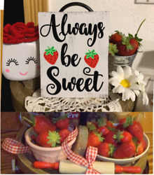 STRAWBERRY ALWAYS BE SWEET MINI SIGN TIERED TRAY FARMHOUSE RUSTIC HOME DECOR $7.75