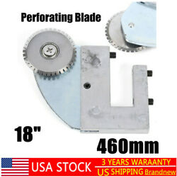 Perforating Blade of 18inch 460mm Electric Creasing Cutting Perforator with Gear $25.22