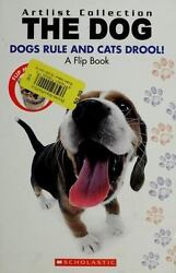 The Dog: Dogs Rule Cats Drool The Cat: Cats Rule And Dogs Drool $4.08