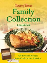 Taste of Home: Family Collection Cookbook: 438 Favorite Recipes from Cooks acros $8.91