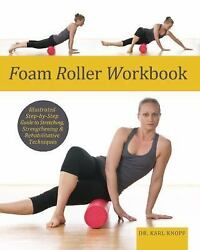 Foam Roller Workbook: Illustrated Step by Step Guide to Stretching Strengthenin $14.81
