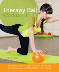 Therapy Ball Workbook: Illustrated Step by Step Guide to Stretching Strengtheni $8.68