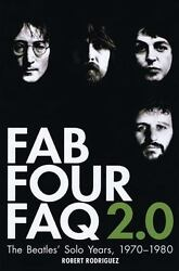 Fab Four FAQ 2.0: The Beatles' Solo Years 1970-1980 Robert Rodriguez $8.28