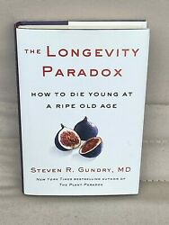 The Longevity Paradox How to die young at a ripe old age HARDCOVER $24.95