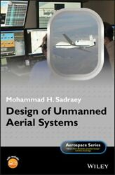 Design of Unmanned Aerial Systems by Mohammad H. Sadraey: Used $149.57