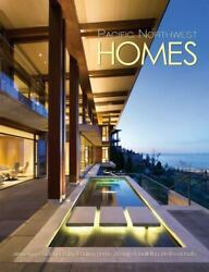 Pacific Northwest Homes: Amazing Residences by Leading Home Design amp; Building Pr $38.67