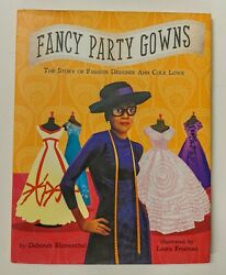 Fancy Party Gowns: The Story of Fashion Designer Ann Cole Lowe $7.92
