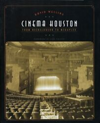 Cinema Houston From Nickelodeon to Megaplex David Welling Inscribed 1st edition $45.00