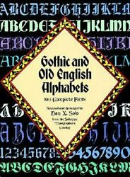 Gothic and Old English Alphabets: 100 Complete Fonts by Dan X Solo: New