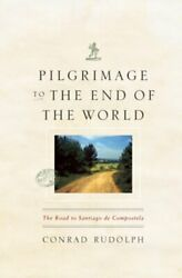 Pilgrimage to the End of the World: The Road to Santiago de Compostela: Used $17.92