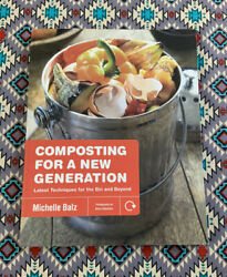 Composting for a New Generation : Latest Techniques for the Bin and Beyond by... $14.99