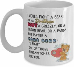 Brother Coffee Mug I Would Fight A Bear For You Brother Funny Cup Gift For Men $14.95