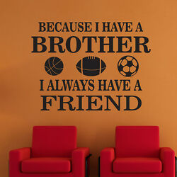 Because I Have A Brother WALL DECAL - Pick Size and Color - Family