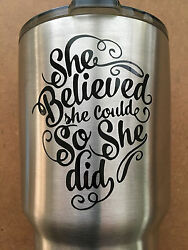 She Believed She Could So She Did Yeti Tumbler Cup Window Laptop Decal Sticker