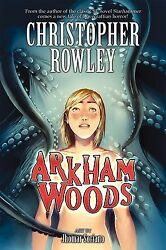Arkham Woods: Arkham Woods 1 by Christopher Rowley (2009 Paperback) - NEW