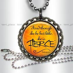 Shakespeare Quote She Be But Little She is Fierce Bottle Cap Necklace